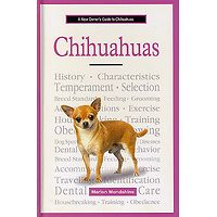 Chihuahua - A New Owners Guide