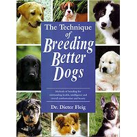 The Technique of Breeding Better Dogs